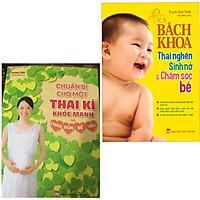 Những Điều Mẹ Bầu Nên Bỏ Túi: Chuẩn Bị Cho Một Thai Kì Khỏe Mạnh Và Chào Đón Bé Yêu + Bách Khoa Thai Nghén - Sinh Nở Và Chăm Sóc Em Bé