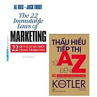 Combo sách Marketing: Thấu Hiểu Tiếp Thị Từ A Đến Z + 22 Quy Luật Bất Biến Trong Marketing