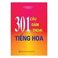 301 Câu Đàm Thoại Tiếng Hoa (Tái Bản)