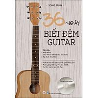 36 Ngày Biết Đệm Guitar (Tái Bản)