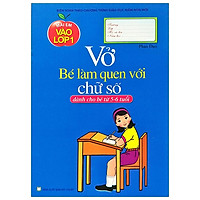 Mai Em Vào Lớp 1 - Vở Bé Làm Quen Với Chữ Số (Dành Cho Bé 5-6 Tuổi)