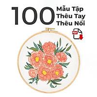 100 Mẫu Thêu Tay, Thêu Nổi Dành Cho Người Học Thêu