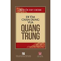 ĐI TÌM CHÂN DUNG VUA QUANG TRUNG khảo cứu của TS. Nguyễn Duy Chính