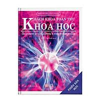 Sách : Bách Khoa Toàn Thư Về Khoa Học ( Vật Lý  - Hóa Học - Sinh Học )