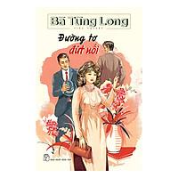 Bà Tùng Long - Đường Tơ Đứt Nối