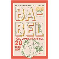 Babel Vòng Quanh Thế Giới Qua 20 Ngôn Ngữ