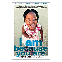 I Am Because You Are: How the Spirit of Ubuntu Inspired an Unlikely Friendship and Transformed a Community (Hardback)