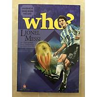 WHO? Chuyện kể về danh nhân thế giới - Lionel Messi