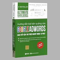 Sách - Hướng dẫn bài bản quảng cáo Google Adwords: Cách Tiếp Cận 100 Triệu Người Trong 10 Phút - 1 BestSeller