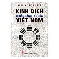 Kinh Dịch - Di Sản Sáng Tạo Của Việt Nam