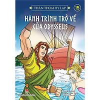 Sách -Thần thoại Hy Lạp - Tập 15:HÀNH TRÌNH TRỞ VỀ CỦA ODYSSEUS