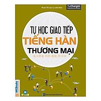Tự Học Giao Tiếp Tiếng Hàn Thương Mại (Tặng kèm Bookmark PL)