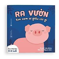 Sách Ehon - Ra vườn xem ai giấu cái gì - Dành cho trẻ từ 0 - 6 tuổi