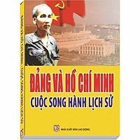 Đảng và Hồ Chí Minh - Cuộc Song Hành Lịch Sử