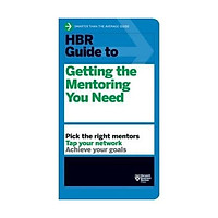 Sách - HBR Guide to Getting the Mentoring You Need (HBR Guide Series) by Harvard Business Review - (US Edition, paperback)