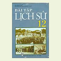 Bài Tập Lịch sử 12 (Chuẩn)