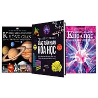 Sách Bách Khoa Toàn Thư Khoa Học, Không Gian và Bảng Tuần Hoàn Hóa học - Combo 3 cuốn