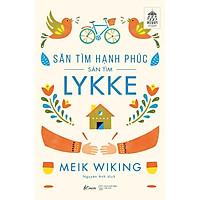 Sách - Săn Tìm Hạnh Phúc - Săn Tìm Lykke (tặng kèm bookmark)