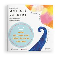 Sách Ehon Moi Moi và Kiri - Dành cho trẻ từ 0-2 tuổi - Giúp các em bé ngừng khóc - Ehon Nhật Bản cho trẻ sơ sinh