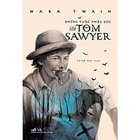 Sách - Những cuộc phiêu lưu của Tom Sawyer (tặng kèm bookmark thiết kế)
