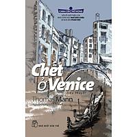 Chết Ở Venice (Tái Bản 2018)
