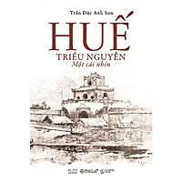 Sách - Huế - Triều Nguyễn: Một cái nhìn