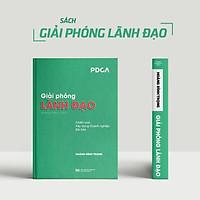 Sách Giải Phóng Lãnh Đạo - Chiến Lược Xây Dựng Doanh Nghiệp Bài Bản - PDCA - Hoàng Đình Trọng