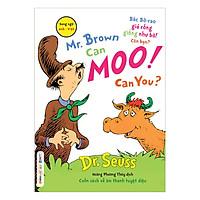 Dr. Seuss – Mr. Brown Can Moo! Can You – Bác Bờ-Rao Giả Rống Giống Như Bò! Còn Bạn?