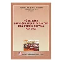 Về Thi Hành Pháp Lệnh Dân Chủ Ở Xã Phường Thị Trấn Năm 2007