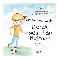 Kỹ Năng Sống Dành Cho Học Sinh - Super Kids - Siêu Nhân Nhí - Derek, Siêu Nhân Thể Thao