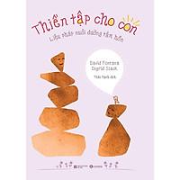 Sách - Thiền Tập Cho Con - Liệu Pháp Nuôi Dưỡng Tâm Hồn