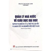 Sách Quản Lý Nhà Nước Về Giáo Dục Đại Học: Kinh Nghiệm Của Trung Quốc Và Khuyến Nghị Đối Với Việt Nam