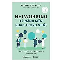 Networking - Kỹ Năng Mềm Quan Trọng Nhất (Tái Bản)