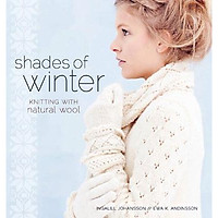 Shades of Winter : Knitting with Natural Wool