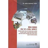 Ứng Dụng PLC S7 - 1200, WinCC Trong Thiết Kế Hệ Thống Điều Khiển Lò Đốt Chất Thải Rắn Sinh Hoạt, Nồi Hơi Công Nghiệp, Máy Sản Xuất Gạch Không Nung