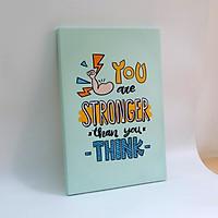 Tranh slogan canvas tạo động lực [trang trí văn phòng] TPE022 you are stronger than you think Cocopic
