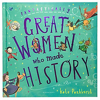 Fantastically Great Women Who Made History - Gift Edition