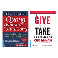 Combo Give And Take - Cho Và Nhận (Tái Bản) + Quẳng Gánh Lo Đi Và Vui Sống (2 Cuốn)