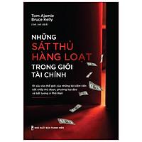 Sách: Những Sát Thủ Hàng Loạt Trong Giới Tài Chính