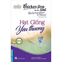 Chicken Soup For The Soul - Hạt Giống Yêu Thương (Tái Bản)