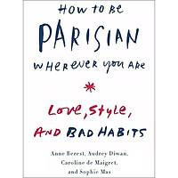 How To Be Parisian Wherever