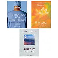 Combo Sách Kĩ Năng Khi Hơi Thở Hóa Thinh Không +  Tĩnh Lặng + Bộ Sách Jim Rohn - Triết Lý Cuộc Đời (Tái Bản)