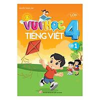 Vui Học Tiếng Việt Lớp 4 (Tập 1)