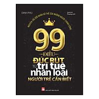 99 Điều Đúc Rút Từ Trí Tuệ Nhân Loại Người Trẻ Cần Biết