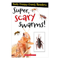 Reader Super, Scary Swarmers