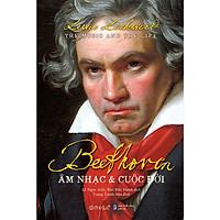 Beethoven: Âm Nhạc Và Cuộc Đời