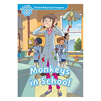 Oxford Read And Imagine Level 1: Monkeys In The School