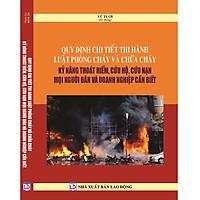 Quy Định Chi Tiết Thi Hành Luật  Phòng Cháy Và Chữa Cháy Kỹ Năng Thoát Hiểm, Cứu Hộ, Cứu Nạn Mọi Người Dân Và Doanh Nghiệp Cần Biết