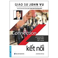 Connection - Kết Nối - Lời Khuyên Sinh Viên Việt Nam (Tái Bản 2021)
