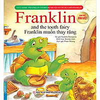 Bộ Truyện Về Chú Rùa Nhỏ Franklin - Franklin Muốn Thay Răng (Song Ngữ Anh-Việt)